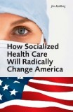 Universal Health Care--A Foreign Concept