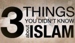 About Islam: Three Things You Need to Know