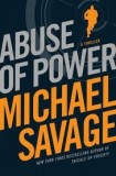 Savage's Abuse of Power Grips and Delivers
