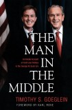 The Man in the Middle: An Inside Account of the Bush Era